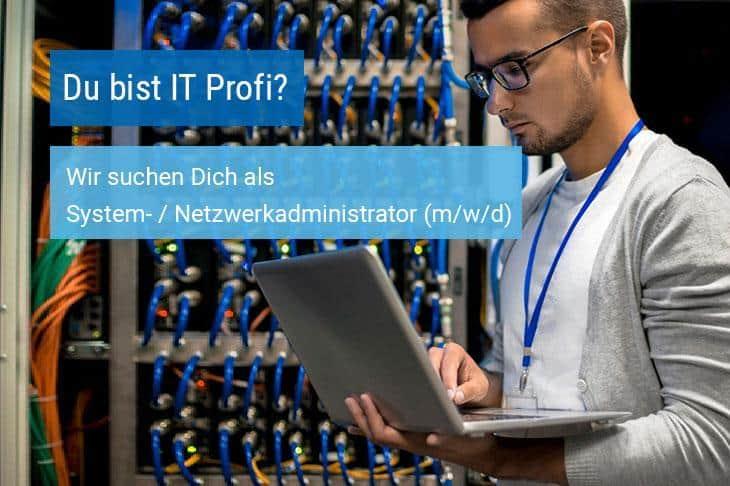 System- und Netzwerkadministrator bei der MS GmbH